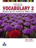 Focus on Vocabulary 2 : Mastering the Academic Word List ((2ND)11 Edition)