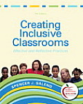 Creating Inclusive Classrooms: Effective and Reflective Practices [With Myeducationlab]