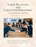 Labor Relations and Collective Bargaining: Cases, Practice, and Law