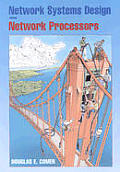 Network Systems Design Using Network Processors: Using Network Processors; Intel IXP Version (Internetworking)