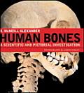 Human Bones A Scientific & Pictorial Investigation