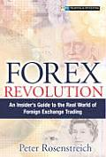Forex Revolution An Insiders Guide to the Real World of Foreign Exchange Trading
