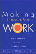 Making Innovation Work: How to Manage It, Measure It, and Profit from It Cover