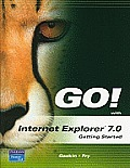 Go! with Internet Explorer 2007 Getting Started (Go!)