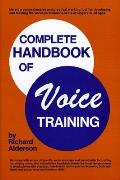 Complete Handbook of Voice Training (79 Edition)