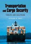 Transportation and Cargo Security : Threats and Solutions (06 Edition) Cover