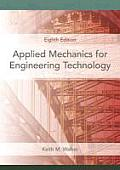 Applied Mechanics for Engineering Technology (8TH 08 Edition)