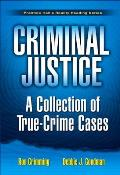 Criminal Justice A Collection Of True Crime Cases