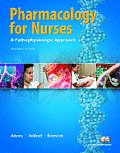 Pharmacology for Nurses: A Pathophysiological Approach Cover