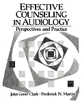 Effective Counseling in Audiology: Perspectives & Practice