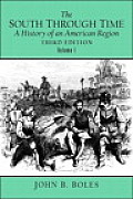 The South Through Time, Volume 1: A History of an American Region