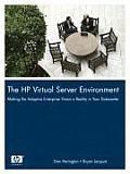 The HP Virtual Server Environment: Making the Adaptive Enterprise Vision a Reality in Your Datacenter Cover