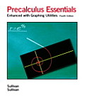 Precalculus Essentials Enhanced with Graphing Utilities 4th Edition