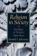 Religion in Society: a Sociology of Religion (8TH 07 Edition) Cover