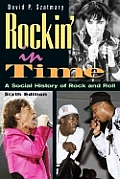 Rockin'in Time : Social History of Rock and Roll (6TH 07 - Old Edition)