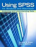 Using SPSS for Windows and Macintosh : Analyzing and Understanding Data (5TH 08 - Old Edition) Cover