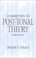 Introduction To Post-tonal Theory (3RD 05 Edition)