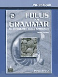 Focus on Grammar 2 Workbook: An Integrated Skills Approach, 3rd Edition