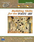 Northstar Building Skills for the TOEFLR Ibt Intermediate Student Book with Audio CDs