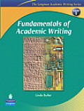 Fundamentals of Academic Writing (the Longman Academic Writing Series, Level 1)