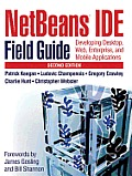 NetBeans (tm) IDE Field Guide: Developing Desktop, Web, Enterprise and Mobile Applications, 2E