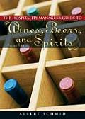 Hospitality Manager's Guide To Wines, Beers, and Spirits (2ND 08 - Old Edition)