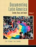 Documenting Latin America Gender Race & Nation Volume 2