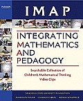 IMAP Integrating Mathematics and Pedagogy: Searchable Collection of Children's-Mathematical-Thinking Video Clips
