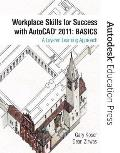 Workplace Skills for Success With Autocad 2011: Basics (11 Edition)