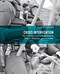 Crisis Intervention The Criminal Justice Response to Chaos Mayhem & Disorder