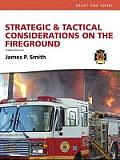 Strategic and Tactical Considerations on the Fireground (3RD 12 Edition)