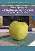 Developing Effective Individualized Education Programs: A Case Based Tutorial