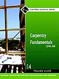 Carpentry Fundamentals Level 1 - Trainee Guide (Cloth) (4TH 06 - Old Edition)
