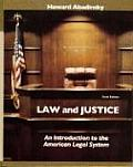 Law and Justice : Introduction To the American Legal System (6TH 08 - Old Edition)