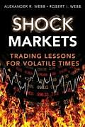 Shock Markets: Trading Lessons for Volatile Times