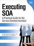 Executing Soa: A Practical Guide for the Service-Oriented Architect (Developerworks)