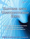 Tapping Into Unstructured Data: Integrating Unstructured Data and Textual Analytics Into Business Intelligence (08 Edition)
