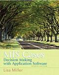 MIS Cases: Decision Making Wih Application Software