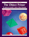 Managing Object Technology Series #3: The Object Primer: The Application Developer's Guide to Object-Orientation