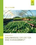 Greenhouse Operation and Management (7TH 12 Edition)
