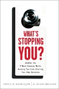 What's Stopping You?: Shatter the 9 Most Common Myths Keeping You from Starting Your Own Business