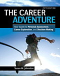 Career Adventure Your Guide to Personal Assessment Career Exploration & Decision Making