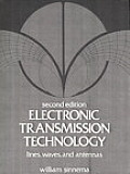 Electronic Transmission Technology : Lines, Waves, and Antennas (2ND 88 Edition)