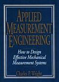 Applied Measurement Engineering : How To Design Effective Mechanical Measurement Systems (95 Edition)