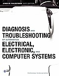 Diagnosis and Troubleshooting of Automotive Electrical, Electronic, and Computer Systems (6TH 12 Edition)