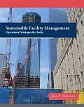 Sustainable Facility Management: Operational Strategies for Today (13 Edition)