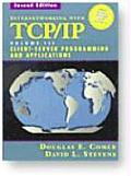 Internetworking with TCP/IP Vol. 3 #3: Internetworking with TCP/IP Vol. III, Client-Server Programming and Applications--BSD Socket Version