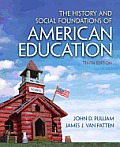 History and Social Foundations of Education in America (10TH 13 Edition)