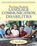 Teaching Students With Language and Communication Disabilities (4TH 13 Edition)