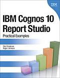 IBM Cognos 10 Report Studio: Practical Examples Cover